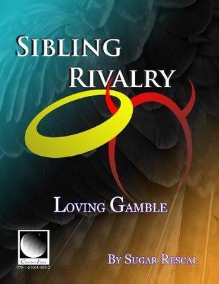 Sibling Rivalry: Loving Gamble (The Reborn Series)  by  Sugar Rescal