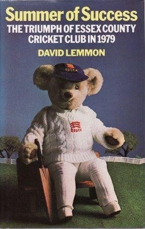 Summer Of Success: The Triumph Of Essex County Cricket Club In 1979  by  David Lemmon