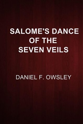Salomes Dance of the Seven Veils Daniel F. Owsley
