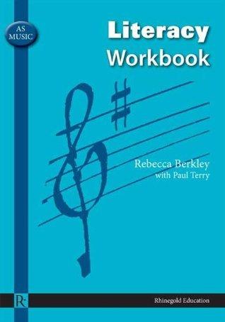 AS Music Literacy Workbook  by  Rebecca Berkley