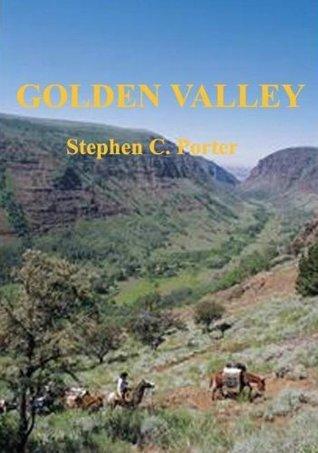Golden Valley  by  Stephen C. Porter