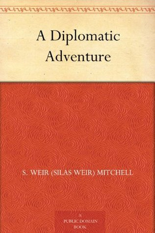 A Diplomatic Adventure  by  S. Weir (Silas Weir) Mitchell