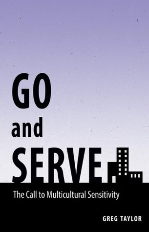 Go and Serve Greg Taylor