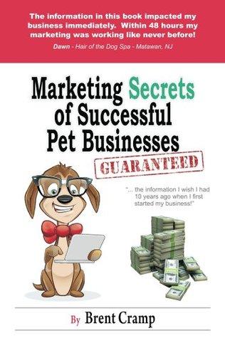 Marketing Secrets of Successful Pet Businesses Brent Cramp