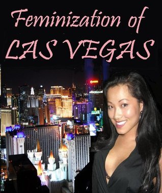 Feminization of Las Vegas in Early 21st Century and Other Stories Kalpanik S.