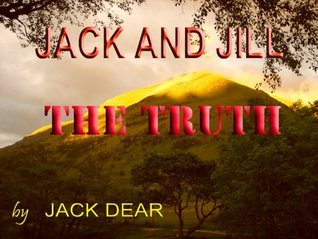 Jack And Jill  The Truth  by  Jack Dear