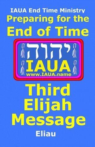 Third Elijah Message  by  Eliau