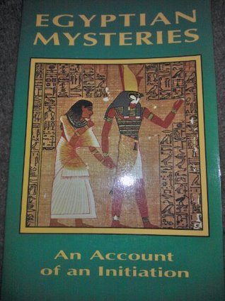 Egyptian Mysteries: An Account of an Initiation  by  Weiser Samuel