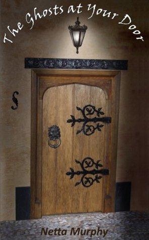 The Ghosts at Your Door Netta Murphy