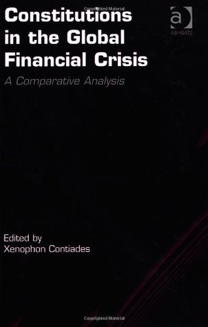 Constitutions in the Global Financial Crisis: A Comparative Analysis Xenophaon I Kontiadaes