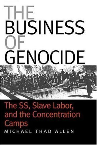 The Business of Genocide  by  Michael Thad Allen