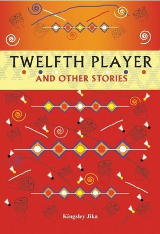 Twelfth Night and Other Short Stories  by  Kingsley Jika
