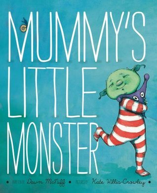 Mummys Little Monster. Dawn McNiff Dawn McNiff