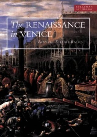 The Renaissance in Venice: A World Apart  by  Patricia Fortini Brown