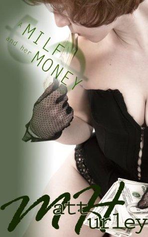 A MILF and Her Money Matt Hurley