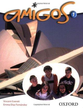 Amigos: Part 1: Students Book Vincent Everett