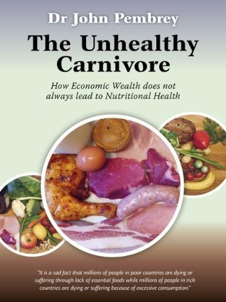 The Unhealthy Carnivore John Pembrey