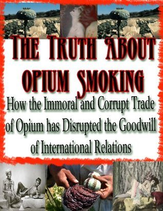 The Truth About Opium Smoking opium trade