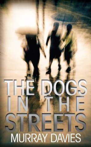 The Dogs in the Streets Murray Davies