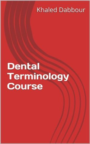 Dental Terminology Course  by  Khaled Dabbour