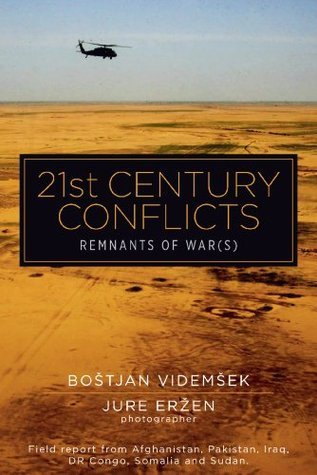 21st Century Conflicts: Remnants of War  by  Boštjan Videmšek