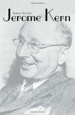 Jerome Kern  by  Stephen Banfield