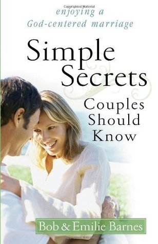 Simple Secrets Couples Should Know: Enjoying a God-Centered Marriage Bob Barnes