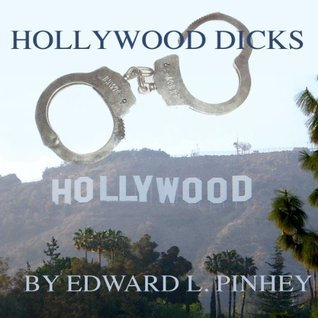 Hollywood Dicks  by  Edward L. Pinhey