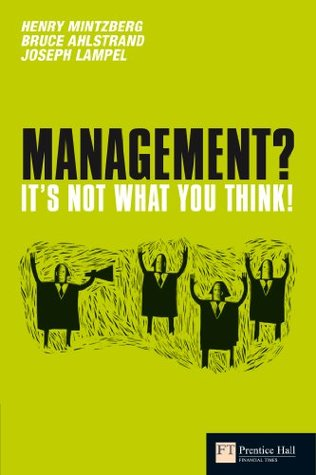 Management? Its not what you think! (Financial Times Series)  by  Henry Mintzberg