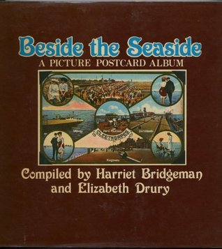 Beside The Seaside: A Picture Postcard Album  by  Harriet Bridgeman