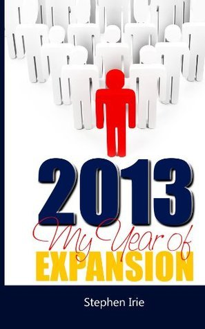 2013, My Year of Expansion  by  Stephen Irie