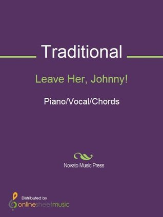 Leave Her, Johnny!  by  Traditional