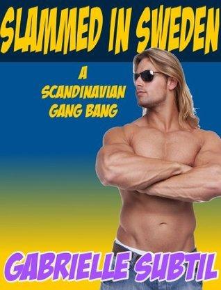 Slammed in Sweden Gabrielle Subtil