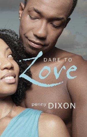 Dare to Love  by  Penny Dixon