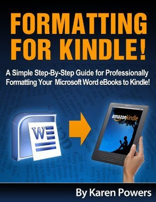 Formatting For Kindle!  by  Karen Powers