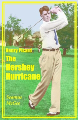 Henry Picard The Hershey Hurricane Seamus McGee