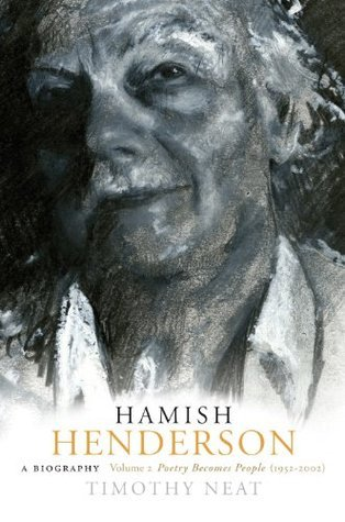 Hamish Henderson: Poetry Becomes People (1952-2002) Timothy Neat