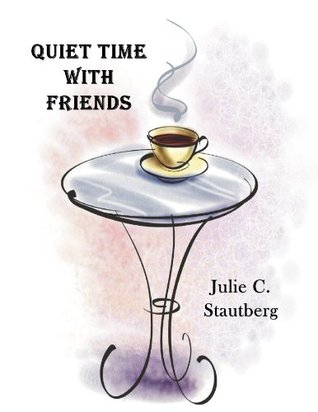 Quiet Time With Friends  by  Julie Stautberg