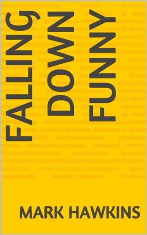 Falling Down Funny Mark  Hawkins