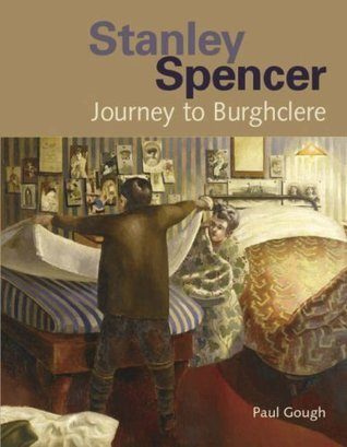 Stanley Spencer: Journey to Burghclere Paul Gough