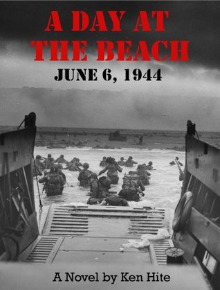 A Day At The Beach June 6, 1944  by  Ken Hite