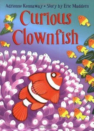 Curious Clownfish. Adrienne Kennaway  by  Eric Maddern