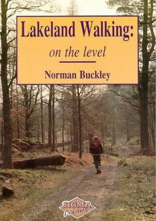 Lakeland Walking - On the Level  by  Norman Buckley