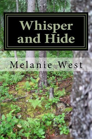 Whisper and Hide  by  Melanie West