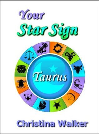Your Star Sign -Taurus Christina Walker