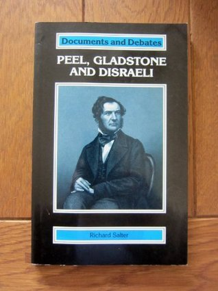Peel, Gladstone And Disraeli Richard   Salter