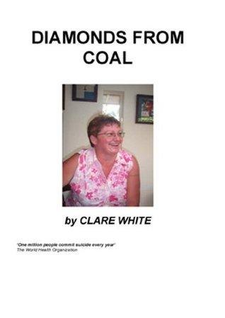 Diamonds From Coal Clare White