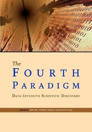 The Fourth Paradigm: Data Intensive Scientific Discovery (Volume 1) Tony Hey