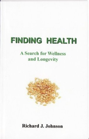 Finding Health  by  Richard J. Johnson
