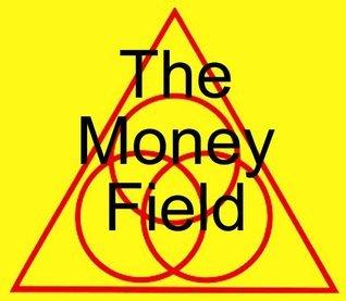 The Money Field  by  Thomas Murasso
